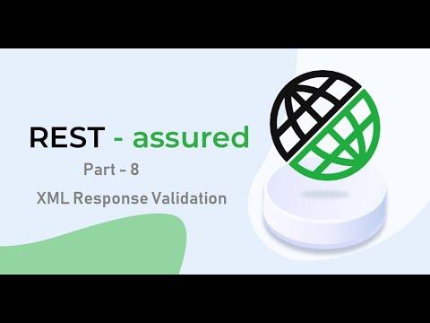 8. RestAssured || Part 8 || Validating The XML Response