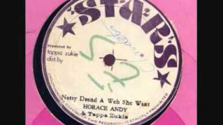 Horace Andy & Tappa Zukie-Natty Dread a Weh She Want