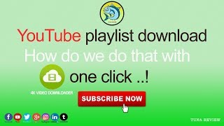 how to download playlist on youtube (4k video downloader )