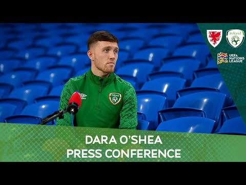PRESS CONFERENCE | Ireland defender Dara O'Shea ahead of the UEFA Nations League match against Wales