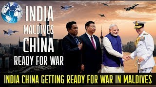 INDIA CHINA Getting Ready for Battle in MALDIVES