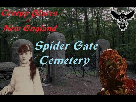 Creepy Places of New England: Spider Gate Cemetery