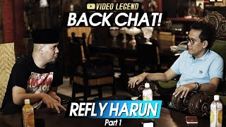 Download BACK CHAT! With REFLY HARUN (Part 1)