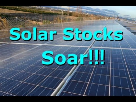 Solar Stocks Have Been Killing It Lately - Companies Up Over 50% In A Few Months