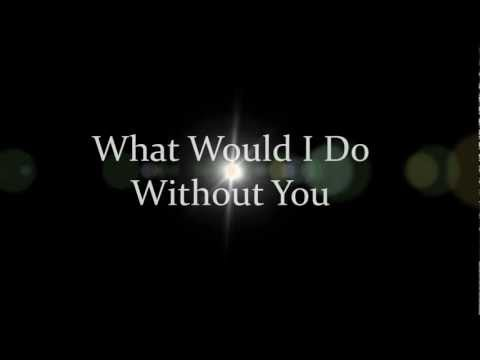 Drew Holcomb And The Neighbors - What Would I Do Without You - Lyrics