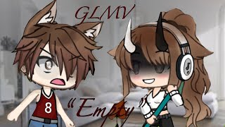 Empty || GLMV + GLMM || Gacha life || Sad || •Chxcolate Munch• (Read desc.)