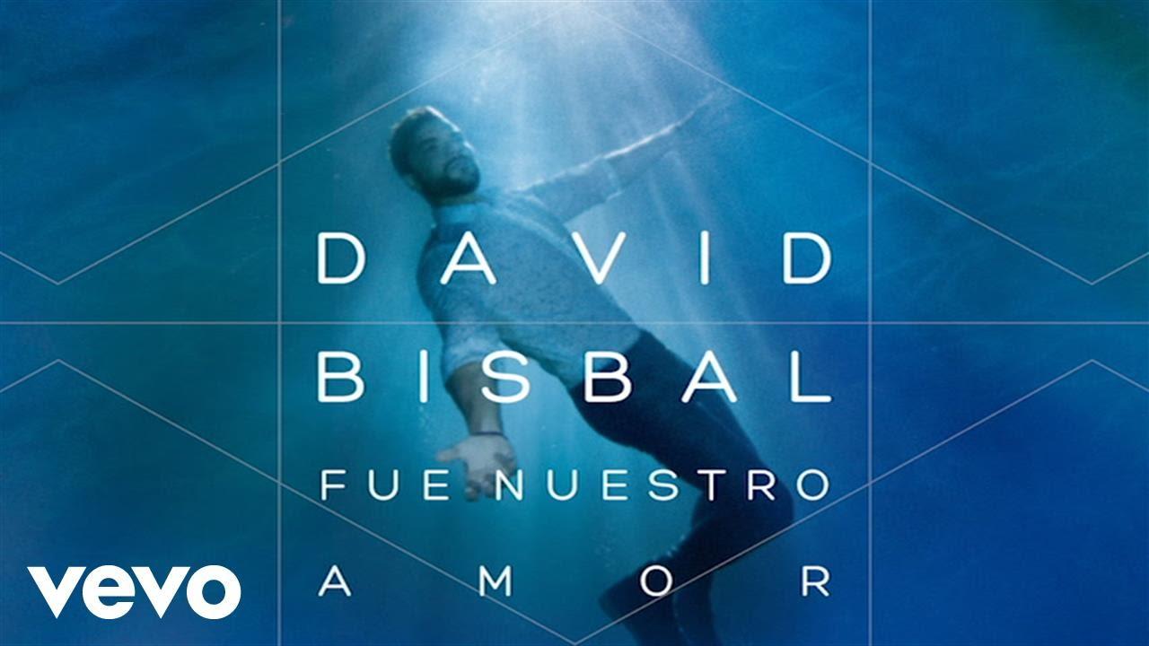 david-bisbal-fue-nuestro-amor-audio-davidbisbalvevo