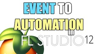 How to Change Events Into Automation Clips in FL Studio 12