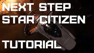 Next Step Star Citizen - New Player Tutorial