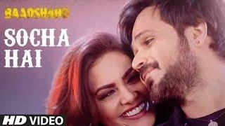 Socha Hai (2nd Version) Full Song | Baadshaho | Tanishk Bagchi, Jubin Nautiyal,||By What's trending