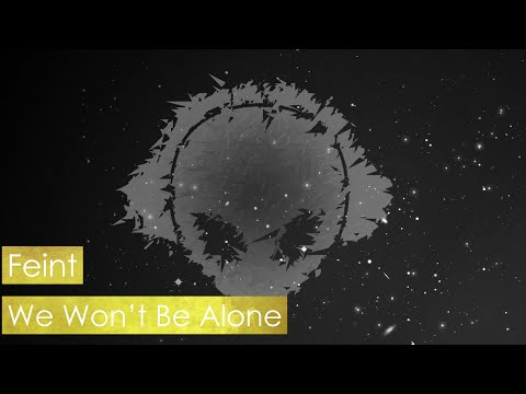 Feint - We Won't Be Alone Feat. Laura Brehm
