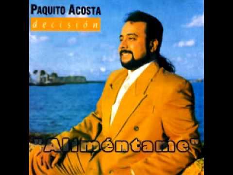 Aliméntame - Paquito Acosta