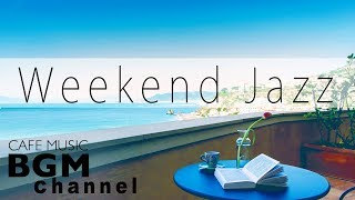 Weekend Jazz - Chill Out Jazz Hip Hop Beat Music - Have a Nice Weekend!