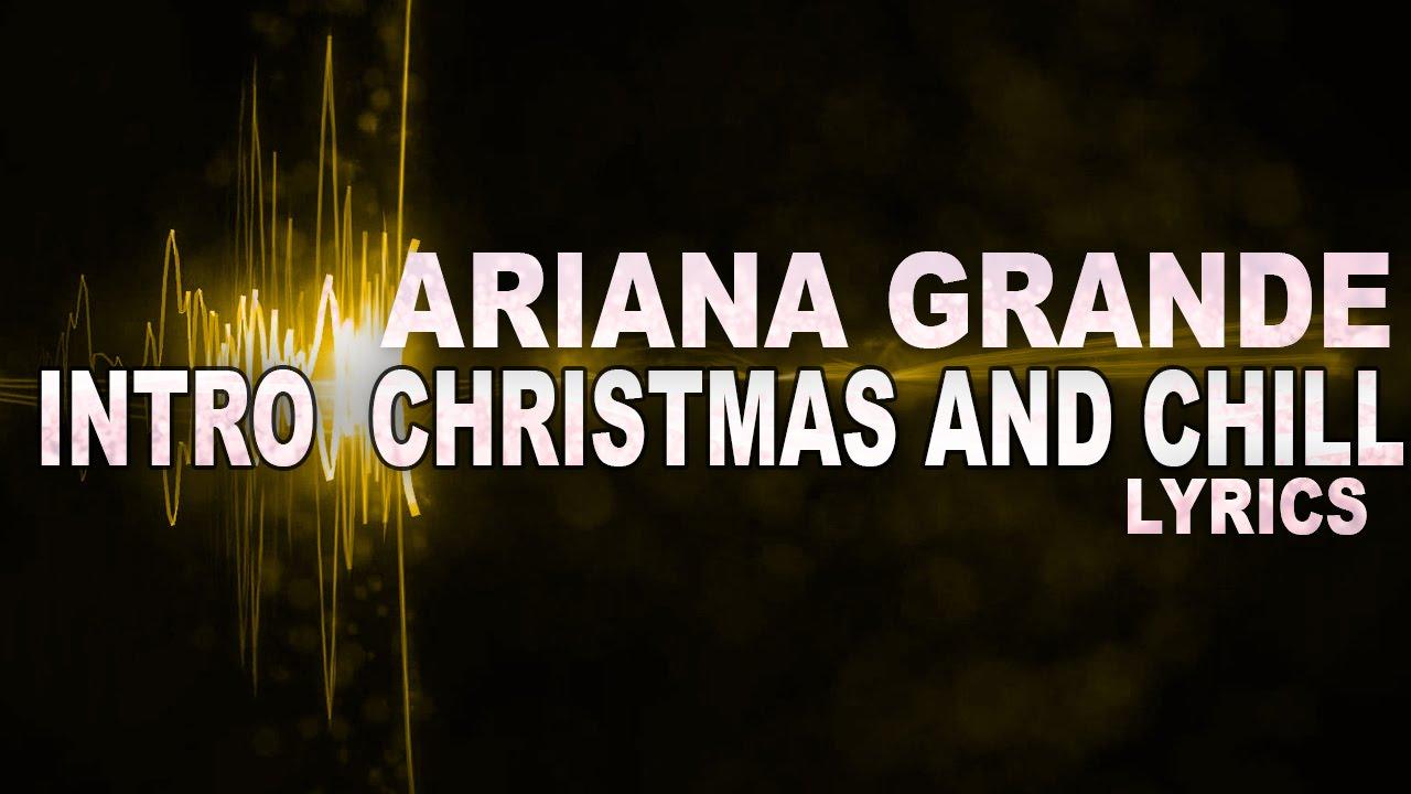 Ariana Grande - Intro Christmas and Chill (LYRICS) 2015 - YouTube
