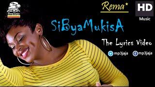 Sibyamukisa Rema Namakula Hd Lyrics Video  New Ugandan Music 2016
