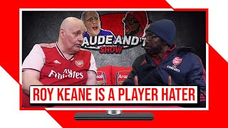 Roy Keane Is A Player Hater! | The Claude & Ty Show