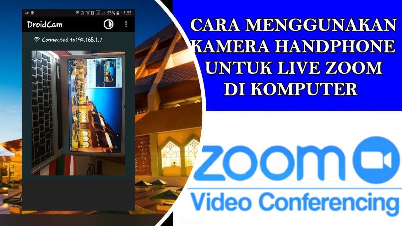 Cara Gunakan Kamera Hp Untuk Aplikasi Zoom Di Komputer Youtube