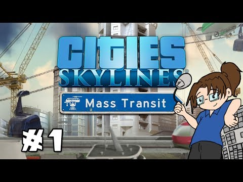 Let's Play Cities Skylines: Mass Transit! - Luftwaffel City - Part 1