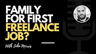 385: Family as your first freelance client?
