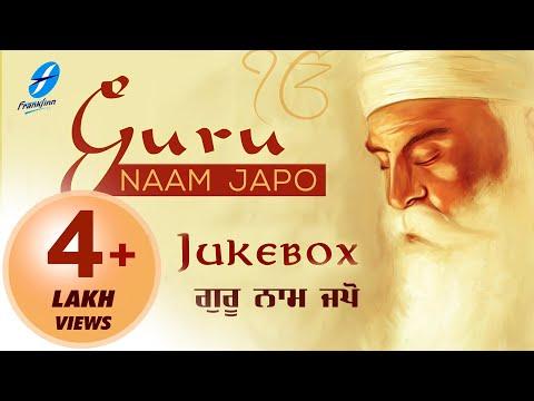 Guru Naam Japo - Jukebox | Sikh Devotional Song - New Punjabi Shabad Kirtan - Waheguru Simran