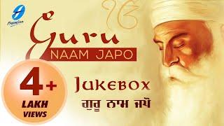 Guru Naam Japo - Jukebox | Sikh Devotional Song | Punjabi Shabad Kirtan | Waheguru Simran
