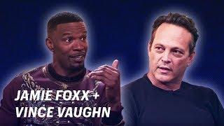 Jamie Foxx Interviews Vince Vaughn    OFF SCRIPT a Grey Goose Production