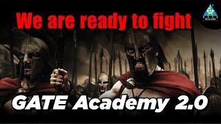We are Ready to Fight !! GATE ACADEMY 2.0 !! Time to Take Stand !! Let's do this students !!