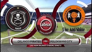 Absa Premiership 2018/19 | Orlando PIrates vs Polokwane City