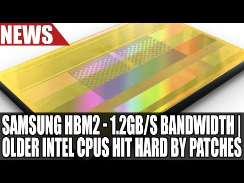Samsung Reveals 2.4gbps HBM2 1.2TBs Bandwidth | Microsoft Sideband Performance Benchmarks