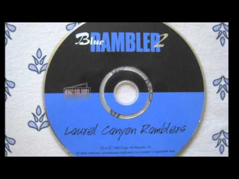 Here Today And Gone Tomorrow-Laurel Canyon Ramblers