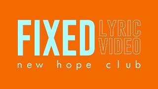 New Hope Club - Fixed (Lyric Video)