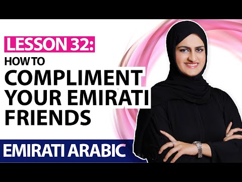 Lesson 32, how to say nice things to your friends in Emirati dialect