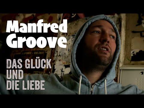 Manfred Groove - Das Glück und die Liebe (official Video)