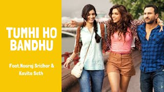 Tumhi Ho Bandhu - Cocktail- Full Official Song