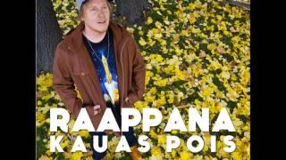 Raappana - Kauas Pois