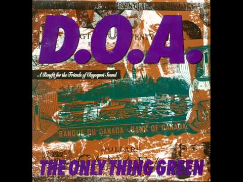 D.O.A.-The Only Thing Green