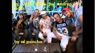 los yakis 2016 pal andres y la nadia  nuevvvooooo   by el pancho