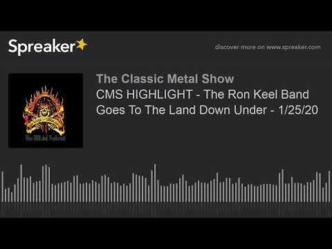 CMS HIGHLIGHT - The Ron Keel Band Goes To The Land Down Under - 1/25/20