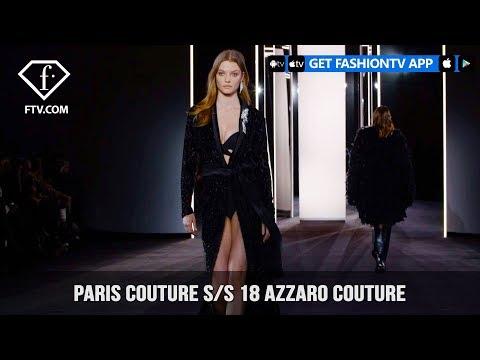 Azzaro Couture Paris Couture Fashion Week Spring/Summer 2018 | FashionTV | FTV