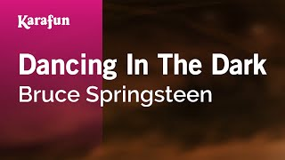 Karaoke Dancing In The Dark - Bruce Springsteen *