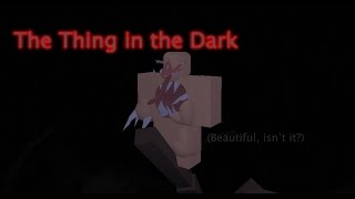 Roblox Before the Dawn - The Thing in the Dark