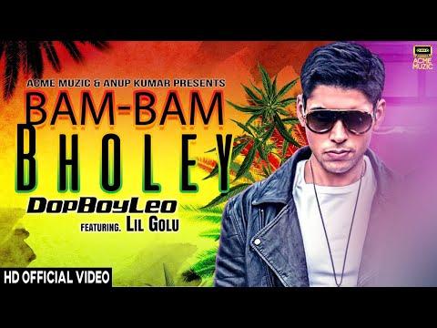 Bam Bam Bholey || Dope Boy LEO Feat Lil Golu ||Acme Muzic || New Hindi Song 2017