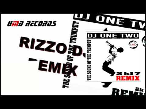 DJ ONE TWO - THE SOUND OF THE TRUMPET ( RIZZO DJ REMIX )
