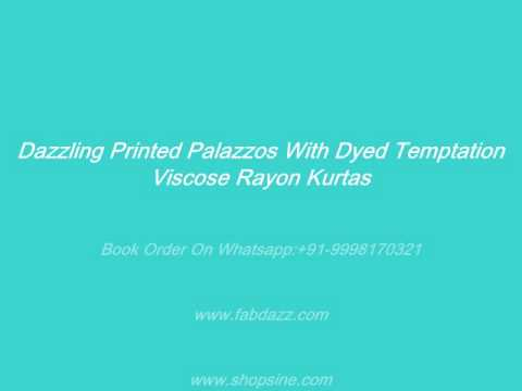Dazzling Printed Palazzos With Dyed Temptation Viscose Rayon Kurtas