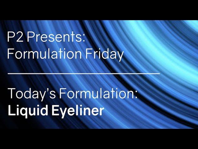 Formulation Friday 10/8/21- Liquid Eyeliner
