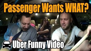 Uber Funny Video - Passenger Wants WHAT? - Ep.02