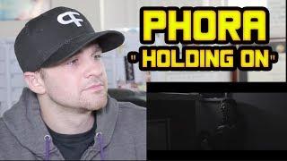 Phora - Holding On REACTION!!!