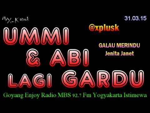 Umi & Abi Lagi GARDU | Galau Merindu - Jenita Janet Lawak Radio Mr X Katrok @xplusk