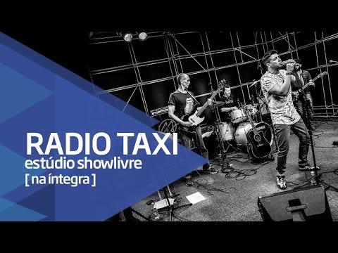 Rádio Táxi no Estúdio Showlivre - Apresentação na íntegra