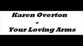 Karen Overton - Your Loving Arms